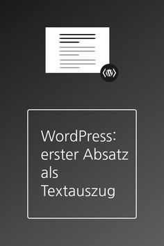 Mit diesem Codeschnipsel wird der erste Absatz eines Beitrags unabhängig von der Textlänge als Vorschautext verwendet. Wordpress, Tech Companies, Company Logo, Cards Against Humanity, Logos, Interesting Facts, Paragraph, Logo