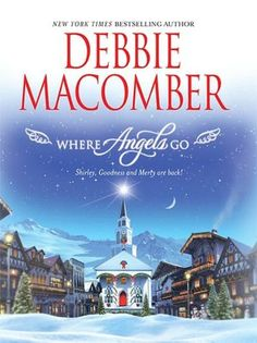 """""""Where Angels Go"""" by Debbie Macomber If u are looking for a good book u will never be able to put this heart wrenching story down"""
