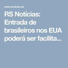 RS Notícias: Entrada de brasileiros nos EUA poderá ser facilita...