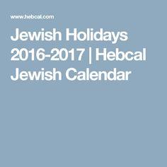 Jewish Holidays 2016-2017 | Hebcal Jewish Calendar