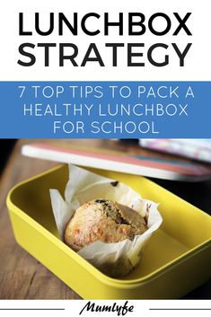 Lunchbox strategy - 7 top tips to pack a healthy lunchbox