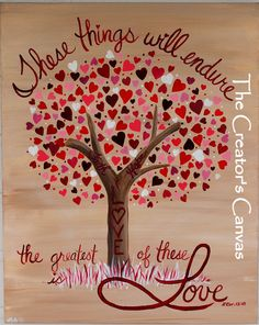 Faith, Hope, and Love Painting. Scripture, Bible Verse, Love and Hearts Tree via Etsy Heart tree. Super cute!