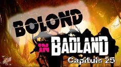 Bolond in BadLand - Cap. 25