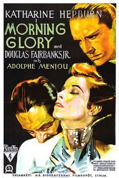 Morning Glory film) - directed by Lowell Sherman with Katharine Hepburn, Douglas Fairbanks Jr. and Adolphe Menjou. First Oscar for Katharine Hepburn for this movie. About a would-be actress and her journey to stardom. Katharine Hepburn, Classic Movie Posters, Classic Movies, Old Movies, Vintage Movies, Vintage Posters, Drama, Best Actress Oscar, Douglas Fairbanks