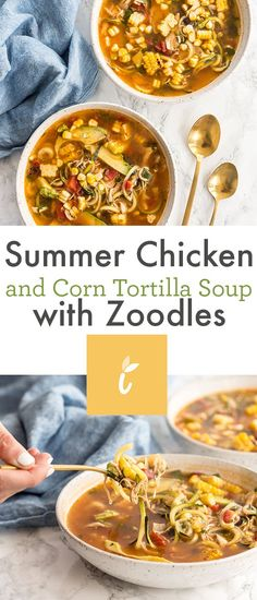 Inspiralized: Summer Chicken and Corn Tortilla Soup with Zoodles Mexican Tortilla Soup, Healthy Chicken Tortilla Soup, Healthy Soup Recipes, Chicken Soups, Milk Recipes, Healthy Meals, Summer Chicken, Low Sodium Chicken Broth, Fire Roasted Tomatoes