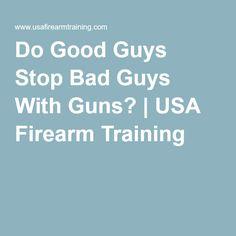 Do Good Guys Stop Bad Guys With Guns? | USA Firearm Training