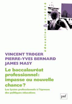 Le baccalauréat professionnel : impasse ou nouvelle chance ? / Vincent Troger . - Puf, 2016 http://bu.univ-angers.fr/rechercher/description?notice=000815786
