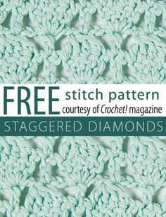 Free Staggered Diamonds Stitch Pattern from Crochet! magazine. Download here: http://www.crochetmagazine.com/stitch_patterns.php?pattern_id=70