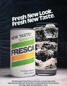 Fresca...back when it had saccharin in it until they figured out it caused cancer!!!