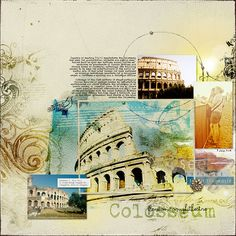 Colosseum by AmberR  This is perfection! The blending is gorgeous. Love the use of different photo treatments, brush works and how she put the frame off the centered photo. This is one of the places that I would love to visit and scrap with. Amazing work!