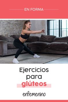 Ponte en forma con estos  ejercicios para  glúteos. Tabla De Ejercicios b8db3858f333