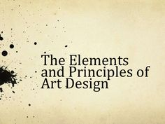 Elements & Principles of Art Design PowerPoint by emurfield via slideshare