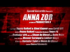 Song Name: Anna Zor Video Song by: Happy Raikoti