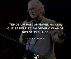 John Piper, Learn Brazilian Portuguese, Verses, Bible, Faith, God, Learning, Grande, Quotes