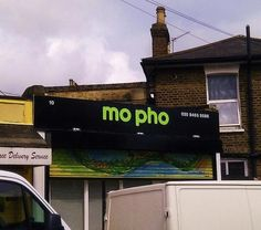 Mo Pho - enforced name change. Funny restaurant name, not funny story.