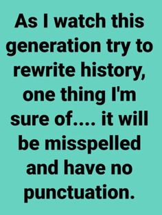 I kno rite? Sorry about the punctuation. I purposely misspelled the words for a laugh at the millennials. Sarcastic Quotes, Me Quotes, Funny Quotes, Funny Memes, Funny Cartoons, Hilarious Sayings, Memes Humor, Famous Quotes, The Words