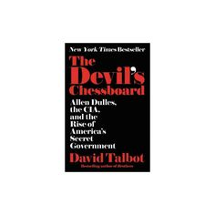 Devil's Chessboard : Allen Dulles, the Cia, and the Rise of America's Secret Government (