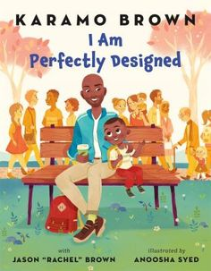 """[Free eBook] I Am Perfectly Designed, Author : Karamo Brown , Jason """"Rachel"""" Brown, et al. This Is A Book, The Book, Good Books, Books To Read, Free Books, Rachel Brown, Charmed Characters, Story Characters, Father And Son"""