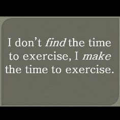 I make time to exercise fitness workout exercise workout motivation exercise motivation fitness quote fitness quotes workout quote workout quotes exercise quotes Citation Motivation Sport, Fitness Motivation, Fitness Quotes, Weight Loss Motivation, Fitness Tips, Health Fitness, Enjoy Fitness, Motivation Wall, Fitness Fun