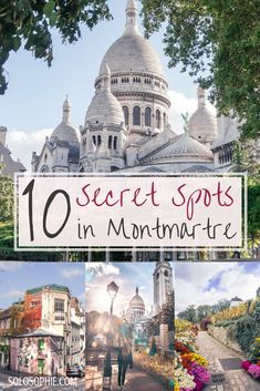 Secret Spots in Montmartre & A Complete Guide to the best of unusual, offbeat, and quirky things to do in the 18e arrondissement Paris, France