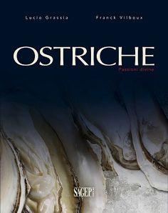 L. Grassia - F. Vilboux, Ostriche - Passioni divine