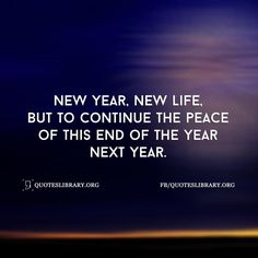 New Year, New Life, But To Continue The Peace Of This End Of The Year Next Year.