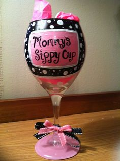 Hand Painted Wine Glass, Wine Glass, Painted Wine Glass, Mommy's Sippy Cup Wine Glass It's obvious who this would be for