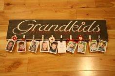 Grandkids (with picture holders)  @Kylie Yockey  you should make this for mom!!!