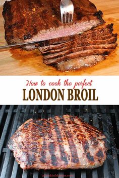 Learn the secrets to grilling the best and most tender London broil you've ever had! And all it takes is a flank steak, one other ingredient and exactly how to slice it! London Broil Grill Recipes, London Broil Marinade, London Broil Steak, Grilled London Broil, Cooking London Broil, Grilling Recipes, Meat Recipes, Gourmet Recipes, Dinner Recipes