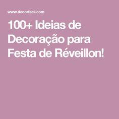 100+ Ideias de Decoração para Festa de Réveillon!