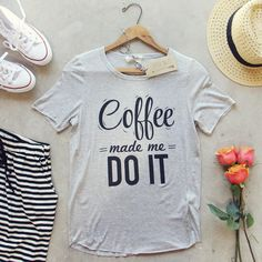 Coffee Made Me Tee, Sweet Graphic Tees & Tanks from Spool 72. | Spool No.72