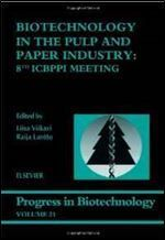 Biotechnology in the Pulp and Paper Industry Volume 21: 8th ICBPPI Meeting (Progress in Biotechnology)