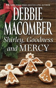 Shirley, Goodness and Mercy series by Debbie Macomber. I Love Books, Good Books, Books To Read, My Books, Christmas Story Books, Christmas Movies, Christmas Time, Christmas Ideas, Joanne Fluke Books