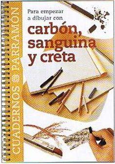Para empezar a dibujar con carbon sanguina y creta - Cuadernos Parramon - Parramon - Libros de dibujo