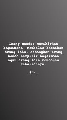 Quotes Rindu, Quotes Lucu, Study Quotes, Message Quotes, Reminder Quotes, Text Quotes, Mood Quotes, People Quotes, Daily Quotes