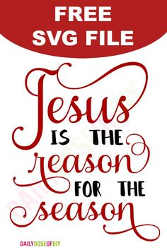 Jesus is the reason for the season free SVG cut file for Cricut and Silhouette cutting machines. #cricutmade #cricutchristmas #christmascrafts #jesus