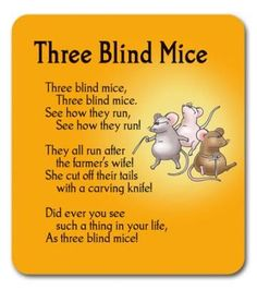 I chose this nursery rhyme because its another classic. Nursery Rhymes Lyrics, Old Nursery Rhymes, Nursery Songs, Preschool Poems, Kids Poems, Children Songs, Nursery Rhythm, Nursery Ryhmes, Three Blind Mice