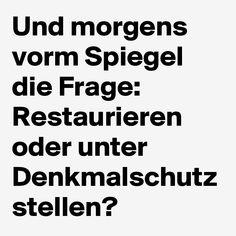#spiegel #denkmalschutz #boldomatic #sprüche #lustig