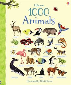 Usborne Book 1000 Animals - Hardback A Beginners Book of Animal Word/Picture Identification This delightful word book shows exactly one thousand animals, each individually named and lovingly illustrat