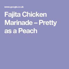 Fajita Chicken Marinade – Pretty as a Peach