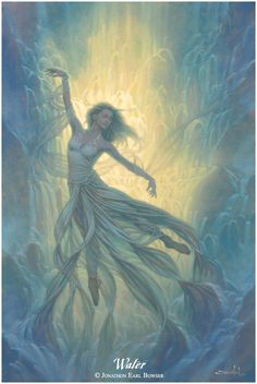 ✯ Elemental Goddess of the Waters .. Artist Jonathon Earl Bowser ..✯