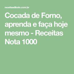 Cocada de Forno, aprenda e faça hoje mesmo - Receitas Nota 1000 Shredded Coconut, Coconut Milk, Oven, Knives, Desserts, Recipes