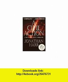 A Civil Action 1st (first) edition Text Only Jonathan Harr ,   ,  , ASIN: B004NCT8H2 , tutorials , pdf , ebook , torrent , downloads , rapidshare , filesonic , hotfile , megaupload , fileserve