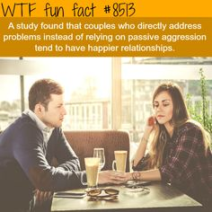 Don't rely on passive aggression when in a relationship - WTF fun facts
