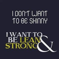 YES!! I work my ass off to make gains and to be lean.. NOT skinny!! There's a difference!!