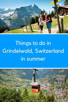 Grindelwald Switzerland Things to do in summer
