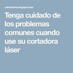 Tenga cuidado de los problemas comunes cuando use su cortadora láser Laser Cutting Machine