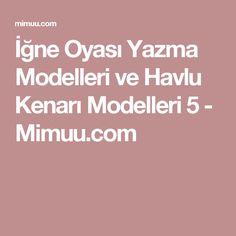 İğne Oyası Yazma Modelleri ve Havlu Kenarı Modelleri 5 - Mimuu.com
