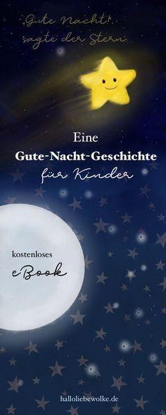 Eine Gute Nacht Geschichte von einem kleinen Stern, der wieder zum Himmel zurück möchte. Ein kostenloses eBook als Printable von Hallo liebe Wolke - zum Vorlesen für Kinder und Kleinkinder in Kindergarten und Kita. #freebie #kids #kinderbuch