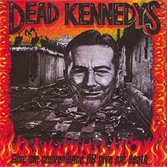 Dead Kennedy - Give Me Convenience Of Give Me Death on 180g LP